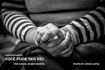 VOCÊ PODE SER REI! | Por Daniel Mendes
