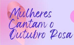 Mulheres Cantam o Outubro Rosa reúne cantoras gaúchas em show beneficente dia 27 outubro de 2021